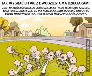 Jak wygrać bitwę z dwudziestoma dzieciakami