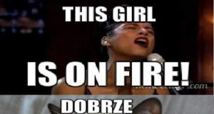 """""""This girl is on fire!"""""""