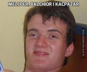 Melcper, Balchior i Kacpazar