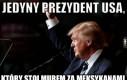 Pierwszy taki prezydent