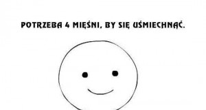 Potrzeba czterech mięśni, by się uśmiechnąć...