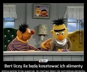 Bert liczy ile będą kosztować ich alimenty
