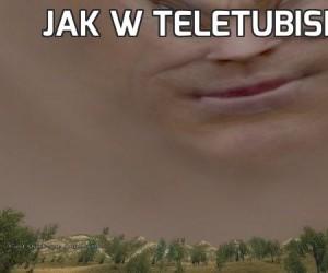 Jak w Teletubisiach