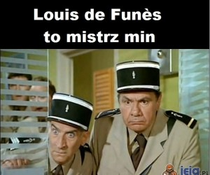 Louis de Funès to mistrz min!