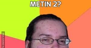 Metin 2?