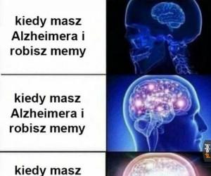 Kiedy masz Alzheimera i robisz memy