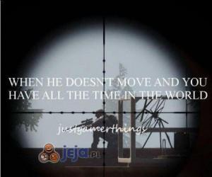 Gdy on się nie rusza...