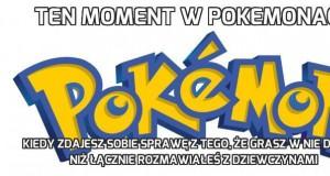 Ten moment w Pokemonach