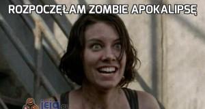 Rozpoczęłam zombie apokalipsę
