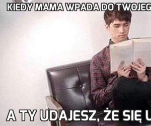 Kiedy mama wpada do Twojego pokoju