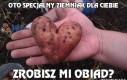 Oto specjalny ziemniak dla Ciebie