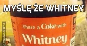 Myślę że Whitney