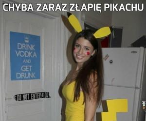 Chyba zaraz złapię Pikachu