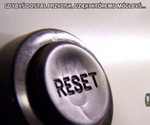 Gdybyś dostał przycisk, dzięki któremu mógłbyś...