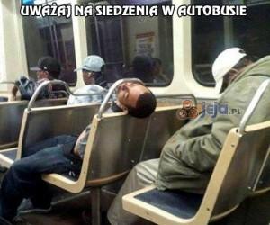 Uważaj na siedzenia w autobusie