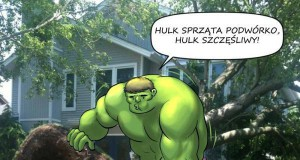 Hulk lubi sprzątać