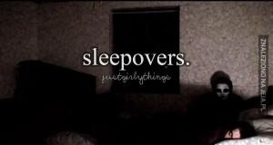 Uwielbiam zostawać u innych na noc