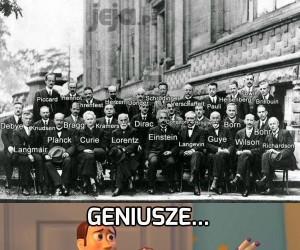 Wszędzie geniusze!