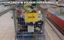 Tymczasem w polskim hipermarkecie...