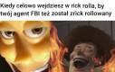Czy agenci FBI zobaczyli więcej rick rollów niż reszta ludzi?