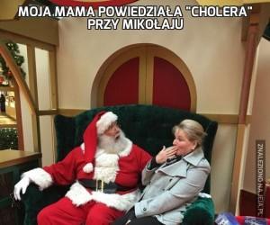 """Moja mama powiedziała """"Cholera"""" przy Mikołaju"""