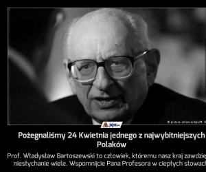 Pożegnaliśmy 24 Kwietnia jednego z najwybitniejszych Polaków