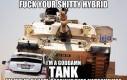 Walić twoją gównianą hybrydę!