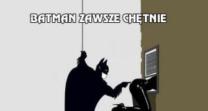 Batman zawsze chętnie pomaga
