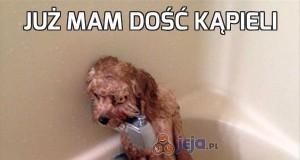 Już mam dość kąpieli