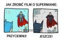 Jak zrobić film o Supermanie?