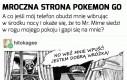 Mroczniejsza wersja Pokémon GO