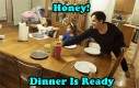 Skarbie! Obiad gotowy!