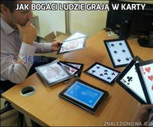 Jak bogaci ludzie grają w karty