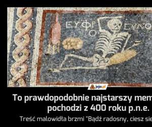 To prawdopodobnie najstarszy mem świata, pochodzi z 400 roku p.n.e.