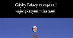 Gdyby Polacy zarządzali największymi miastami