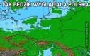 Tak będzie wyglądała Polska