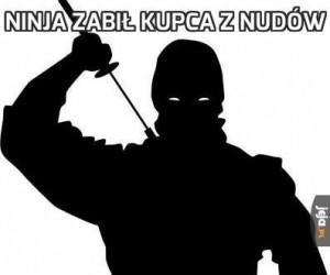 Ninja zabił kupca z nudów