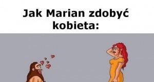 Jak Marian zdobyć kobieta
