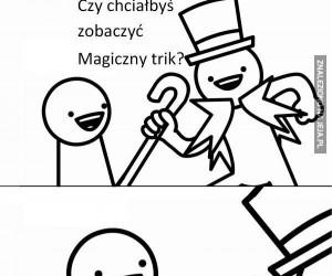 Chcesz zobaczyć magiczny trik?