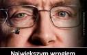 Stephen Hawking to mądry gość