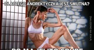 Dlaczego anorektyczka jest smutna?