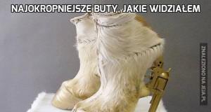Najokropniejsze buty, jakie widziałem