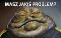 Masz jakiś problem?