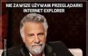 Nie zawsze używam przeglądarki Internet Explorer
