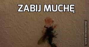 Zabij muchę