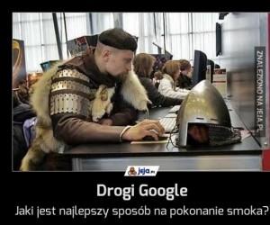 Drogi Google