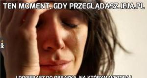 Ten moment, gdy przeglądasz jeja.pl
