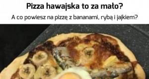 Pizza Hawajska weszła na wyższy poziom