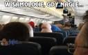W samolocie, gdy nagle...
