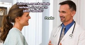 Ten człowiek chyba w rzeczywistości nie jest lekarzem...